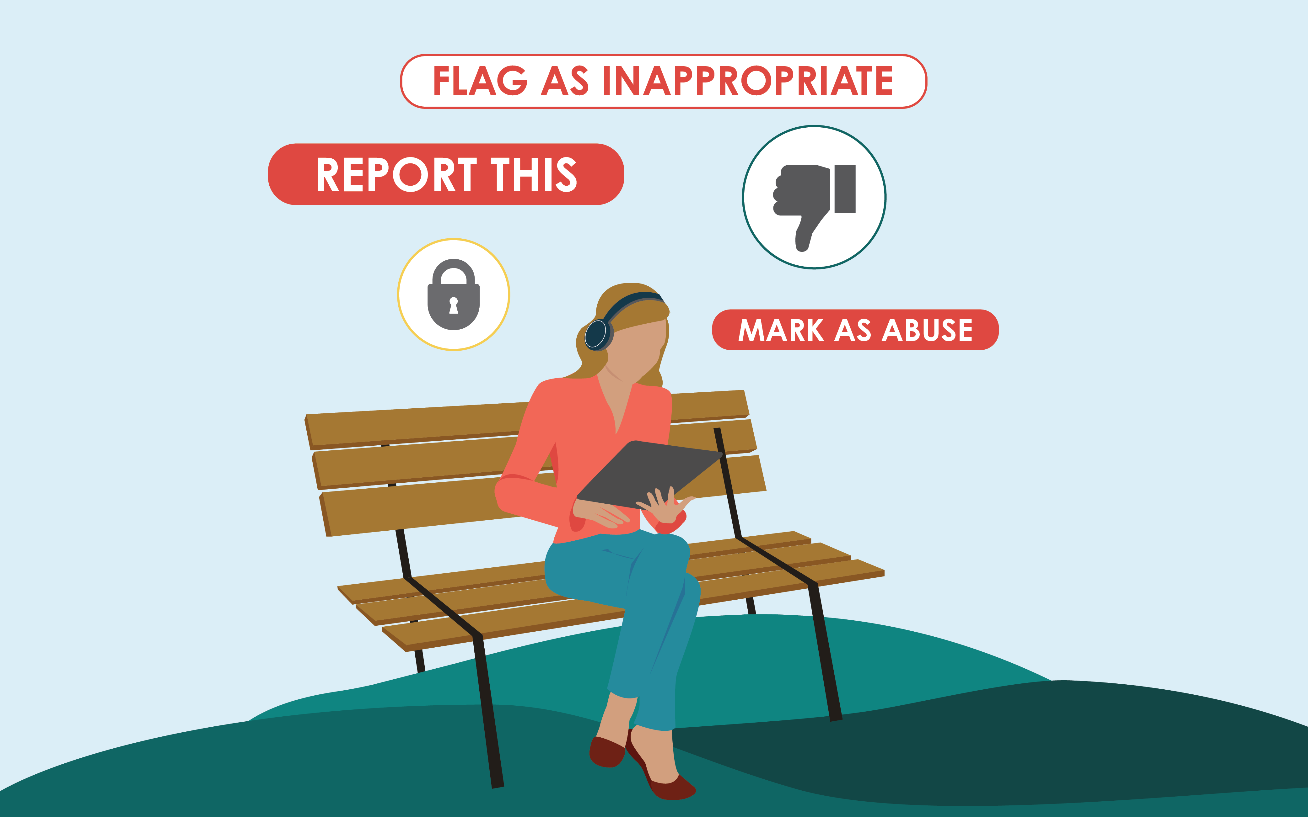 """Woman sitting on her tablet in the park with buttons hovering around her head that say """"Flag as inappropriate,"""" """"Report this,"""" """"Mark as abuse,"""" and icons featuring a security lock and a thumbs down emoji."""